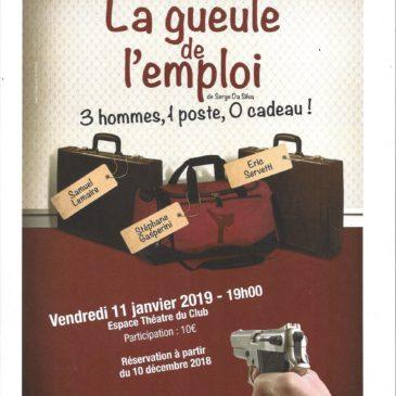 THÉÂTRE, le Vendredi 11 Janvier à 19h «La gueule de l'emploi» dans notre espace théâtre