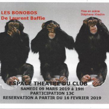 Prochaine pièce de théâtre : Les Bonobos, le  Samedi 09 Mars à 19h :                   participation: 13€