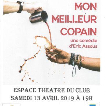 Prochaine pièce de théâtre : Mon meilleur copain, le samedi 13 avril dans l'espace théâtre du Club du Domaine du Loup