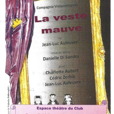 Votre prochaine pièce de théâtre : La veste mauve ! Samedi 14 septembre 2019 à 19 h dans l'espace théâtre du Club