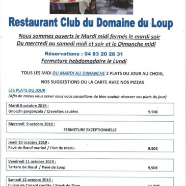 Au restaurant du Domaine du Loup, Albert vous propose ses plats du jour de la semaine du 8  octobre au 13 octobre. Et toujours bien sûr, la carte et les pizzas. Réservations 04 93 20 28 31