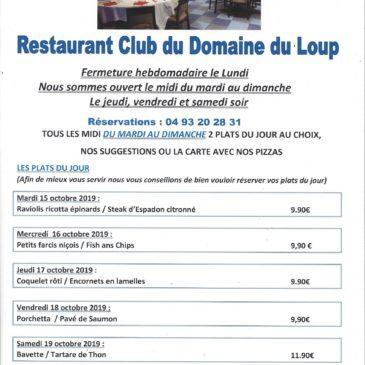 Au restaurant du Domaine du Loup, Albert vous propose ses plats du jour de la semaine du 15  octobre au 20 octobre. Et toujours bien sûr, la carte et les pizzas.                      Réservations 04 93 20 28 31
