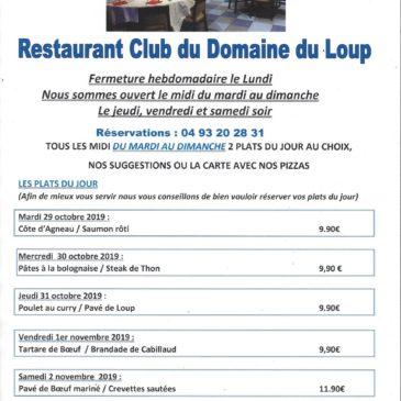 Au restaurant du Domaine du Loup, Albert vous propose ses plats du jour de la semaine du 29  octobre au 3 novembre. Et toujours bien sûr, la carte et les pizzas. Réservations 04 93 20 28 31