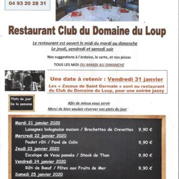 Au restaurant du Domaine du Loup, Albert vous propose ses plats du jour de la semaine du 21 au 26 janvier 2020. Et toujours bien sûr, la carte et les pizzas. Réservations 04 93 20 28 31