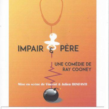 Votre prochaine pièce de théâtre au Club du Domaine du Loup, samedi 29 février «IMPAIR & PERE.