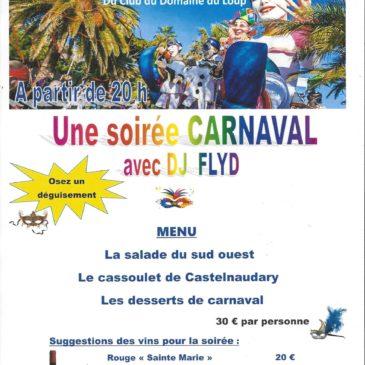 Samedi 22 février, au restaurant du Domaine du Loup, Albert vous propose une soirée CARNAVAL !!!! avec au menu un cassoulet de Castelnaudary